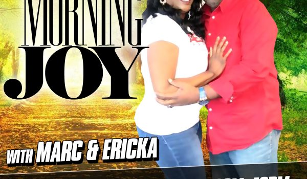 MORNING JOY W/MARC & ERICKA